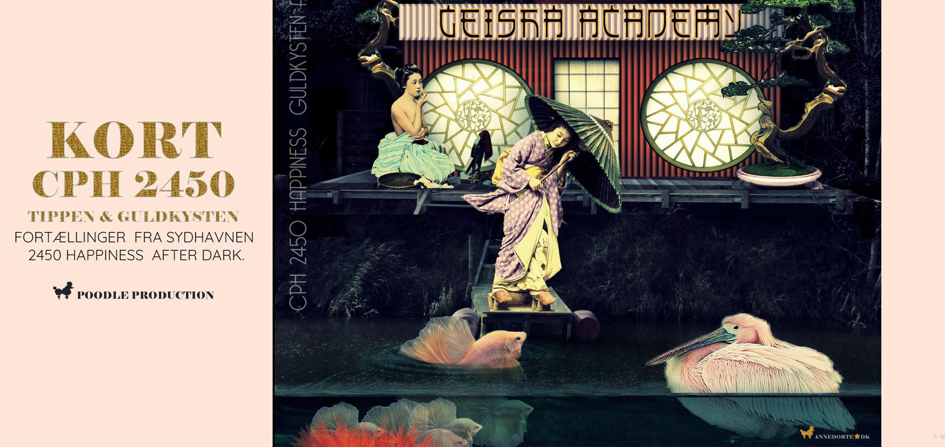 Plakat fra sydhavnen 2450 København. Geisha Academy
